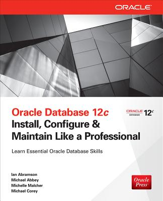 Oracle Database 12c By Abramson, Ian/ Abbey, Michael/ Corey, Michael/ Malcher, Michelle